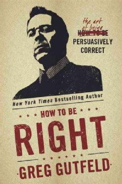 How to Be Right: The Art of Being Persuasively Correct (CD-Audio)
