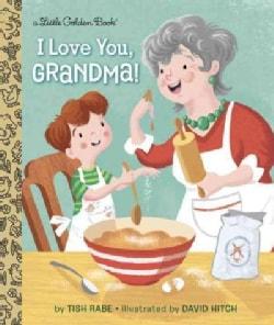 I Love You, Grandma! (Hardcover)