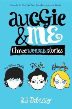 Auggie & Me: Three Wonder Stories: The Julian Chapter, Pluto, Shingaling (Hardcover)