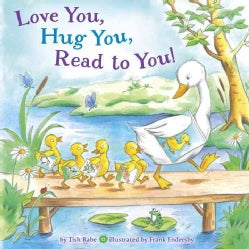 Love You, Hug You, Read to You! (Board book)