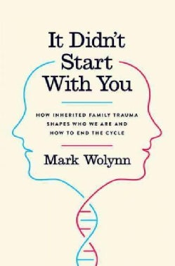 It Didn't Start With You: How Inherited Family Trauma Shapes Who We Are and How to End the Cycle (Hardcover)