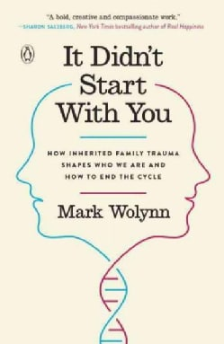 It Didn't Start With You: How Inherited Family Trauma Shapes Who We Are and How to End the Cycle (Paperback)