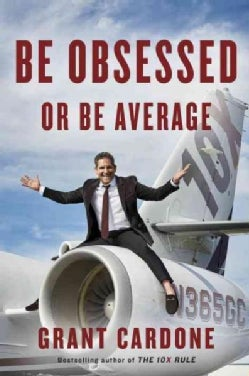 Be Obsessed or Be Average (Hardcover)