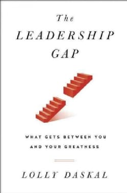 The Leadership Gap: What Gets Between You and Your Greatness (Hardcover)