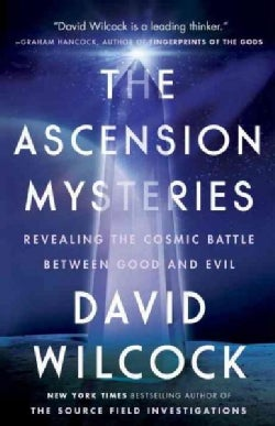 The Ascension Mysteries: Revealing the Cosmic Battle Between Good and Evil (Paperback)