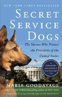 Secret Service Dogs: The Heroes Who Protect the President of the United States (Paperback)