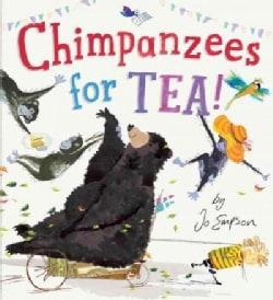 Chimpanzees for Tea! (Hardcover)