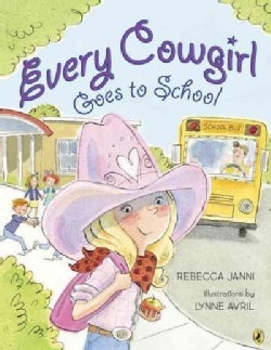 Every Cowgirl Goes to School (Paperback)