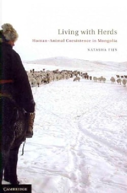 Living With Herds: Human-Animal Coexistence in Mongolia (Hardcover)