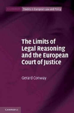 The Limits of Legal Reasoning and the European Court of Justice (Hardcover)