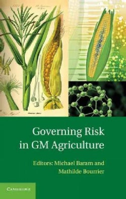 Governing Risk in GM Agriculture (Hardcover)