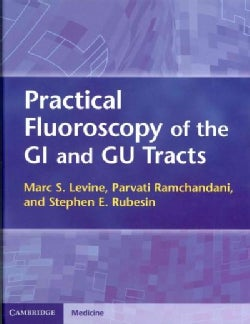 Practical Fluoroscopy of the GI and GU Tracts (Hardcover)