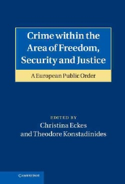 Crime Within the Area of Freedom, Security and Justice: A European Public Order (Hardcover)