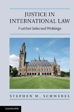 Justice in International Law: Further Selected Writings (Hardcover)