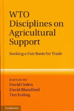 WTO Disciplines on Agricultural Support: Seeking a Fair Basis for Trade (Hardcover)