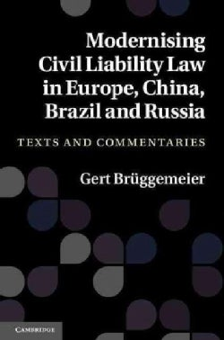 Modernising Civil Liability Law in Europe, China, Brazil and Russia: Texts and Commentaries (Hardcover)