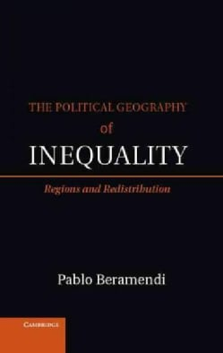 The Political Geography of Inequality: Regions and Redistribution (Hardcover)