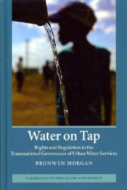 Water on Tap: Rights and Regulation in the Transnational Governance of Urban Water Services (Hardcover)