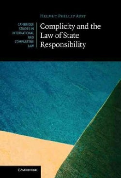 Complicity and the Law of State Responsibility (Hardcover)