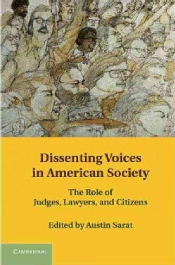 Dissenting Voices in American Society: The Role of Judges, Lawyers, and Citizens (Hardcover)