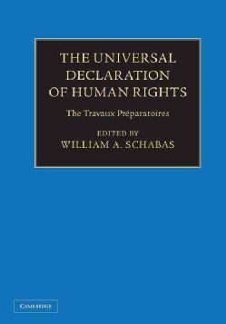 The Universal Declaration of Human Rights: The Travaux Pra©paratoires (Hardcover)