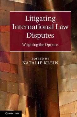 Litigating International Law Disputes: Weighing the Balance (Hardcover)