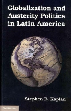 Globalization and Austerity Politics in Latin America (Hardcover)