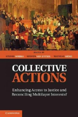 Collective Actions: Enhancing Access to Justice and Reconciling Multilayer Interests? (Hardcover)