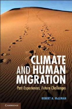 Climate and Human Migration: Past Experiences, Future Challenges (Hardcover)