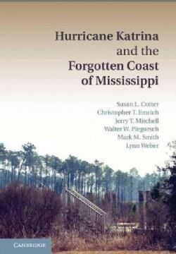 Hurricane Katrina and the Forgotten Coast of Mississippi (Hardcover)
