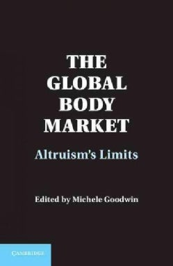 The Global Body Market: Altruism's Limits (Hardcover)