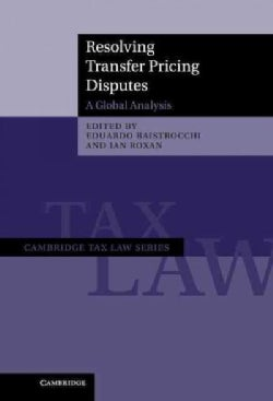 Resolving Transfer Pricing Disputes: A Global Analysis (Hardcover)