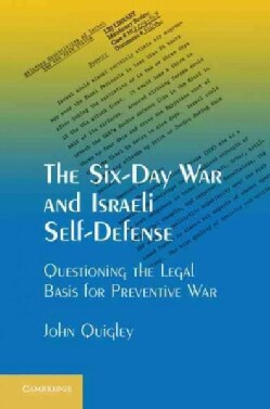 The Six-Day War and Israeli Self-Defense: Questioning the Legal Basis for Preventive War (Hardcover)