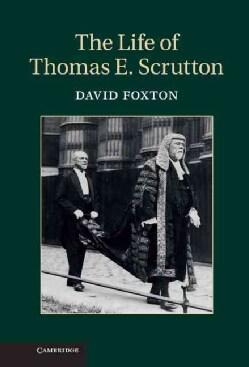 The Life of Thomas E. Scrutton (Hardcover)