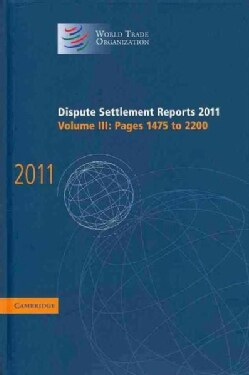 Dispute Settlement Reports 2011: Pages 1475 to 2200 (Hardcover)