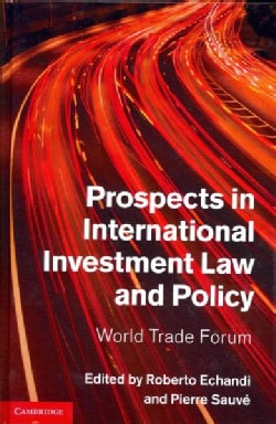 Prospects in International Investment Law and Policy: World Trade Forum (Hardcover)