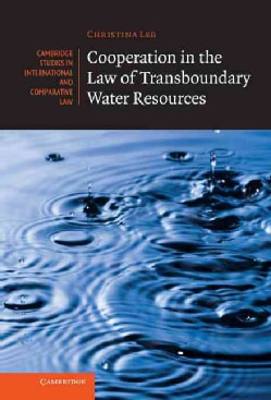 Cooperation in the Law of Transboundary Water Resources (Hardcover)