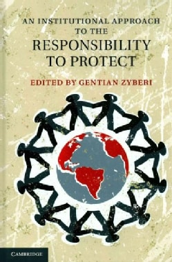 An Institutional Approach to the Responsibility to Protect (Hardcover)
