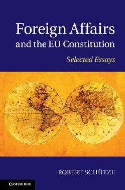Foreign Affairs and the EU Constitution: Selected Essays (Hardcover)