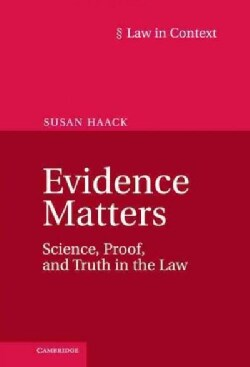 Evidence Matters: Science, Proof, and Truth in the Law (Hardcover)