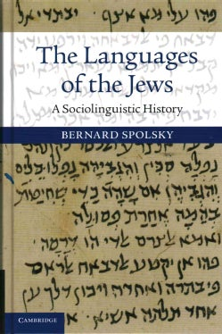 The Languages of the Jews: A Sociolinguistic History (Hardcover)