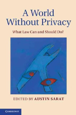 A World Without Privacy: What Law Can and Should Do? (Hardcover)