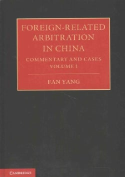Foreign-Related Arbitration in China: Commentary and Cases (Hardcover)