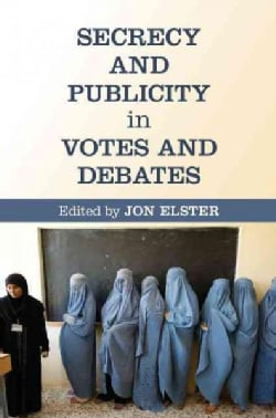 Secrecy and Publicity in Votes and Debates (Hardcover)