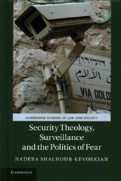 Security Theology, Surveillance and the Politics of Fear (Hardcover)