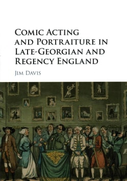 Comic Acting and Portraiture in Late-Georgian and Regency England (Hardcover)
