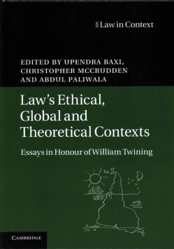 Law's Ethical, Global and Theoretical Contexts: Essays in Honour of William Twining (Hardcover)