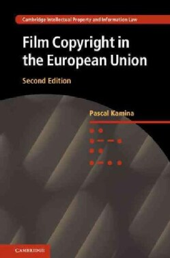 Film Copyright in the European Union (Hardcover)