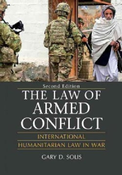 The Law of Armed Conflict: International Humanitarian Law in War (Hardcover)