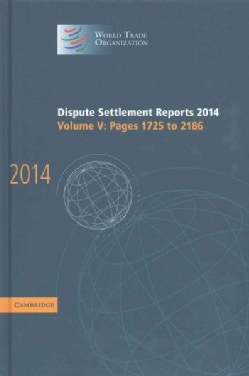 Dispute Settlement Reports 2014: Pages 17252186 (Hardcover)